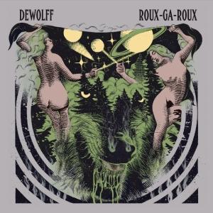DeWolff - Roux Ga Roux